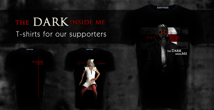 Very cool t-shirts for the Dark Inside Me supporters. Wear it and be the part of the darkness.